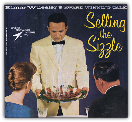 Selling the Sizzle by Elmer Wheeler
